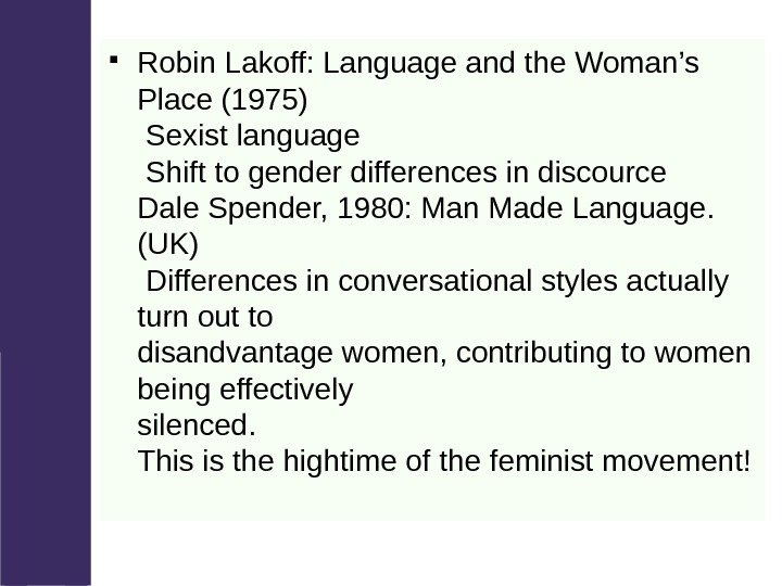 Robin Lakoff: Language and the Woman's Place (1975) Sexist language Shift to gender