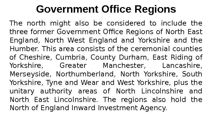Government Office Regions The north might also be considered to include three former Government