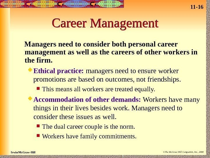 11 - 16 Irwin/Mc. Graw-Hill ©The Mc. Graw-Hill Companies, Inc. , 2000 Career Management