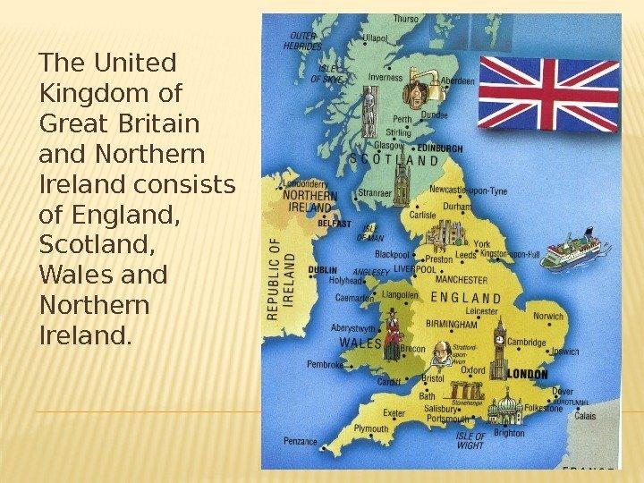 summary united kingdom of great britain The united kingdom, the british isles and england the united kingdom (or great britain) is situated on the british isles the british isles consist of.