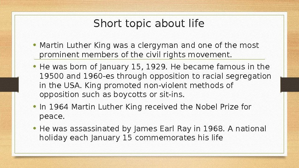 Short topic about life • Martin Luther King was a clergyman and one of