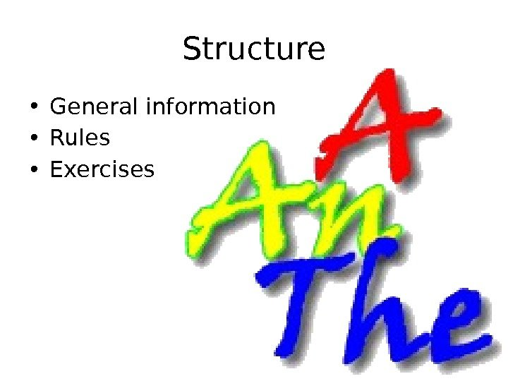 Structure • General information • Rules • Exercises