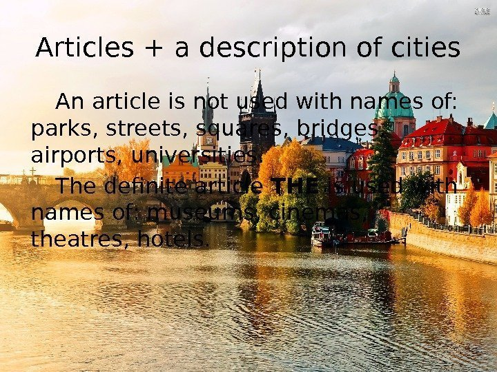 Articles + a description of cities An article is not used with names of: