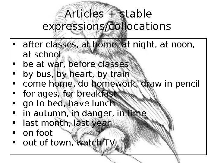 Articles + stable expressions/collocations  after classes, at home, at night, at noon,
