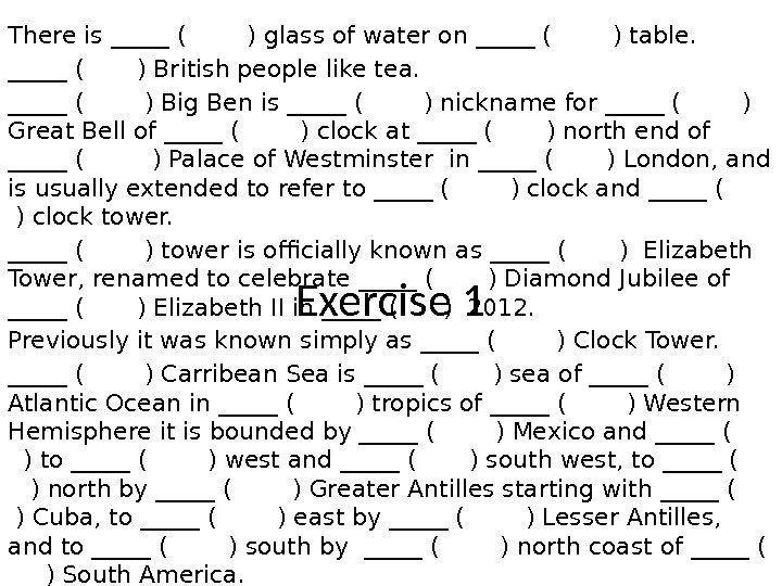 Exercise 1 There is _____ (  ) glass of water on _____ (