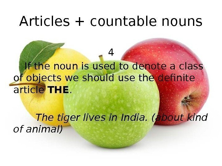 Articles + countable nouns 4 If the noun is used to denote a class