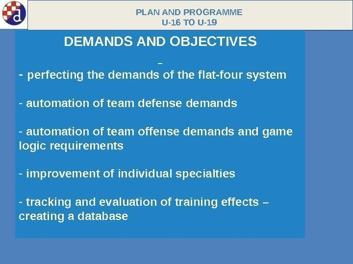 PLAN AND PROGRAMME U-16 TO U-19 DEMANDS AND OBJECTIVES  - perfecting the demands