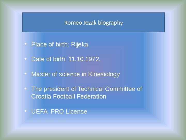 Romeo Jozak biography • Place of birth: Rijeka • Date of birth: 11. 10.