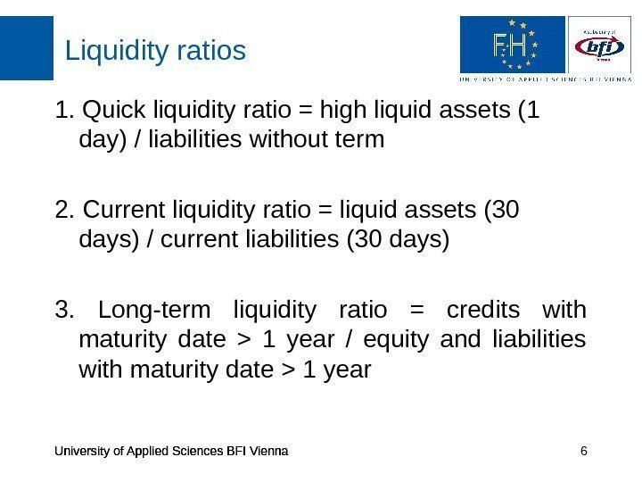 University of Applied Sciences BFI Vienna Liquidity ratios University of Applied Sciences BFI Vienna