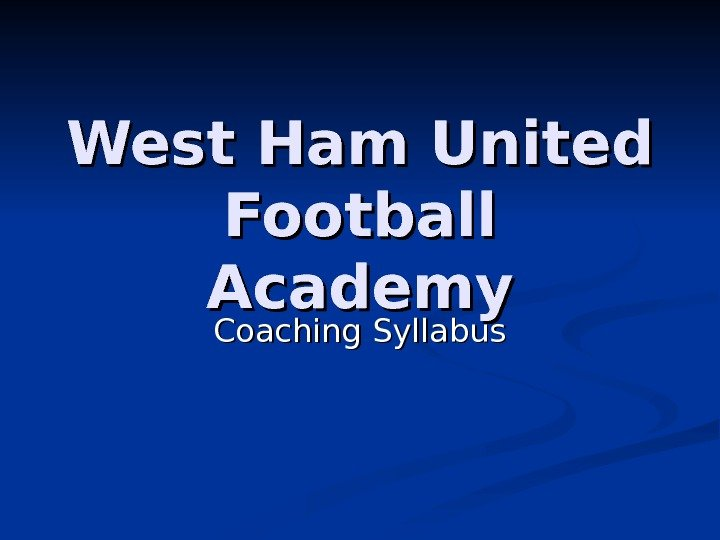 West Ham United Football Academy Coaching Syllabus