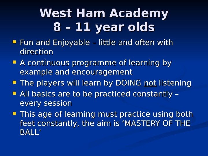 West Ham Academy 8 – 11 year olds Fun and Enjoyable –