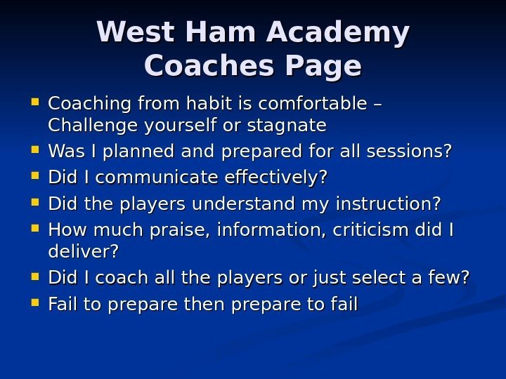 West Ham Academy Coaches Page Coaching from habit is comfortable – Challenge