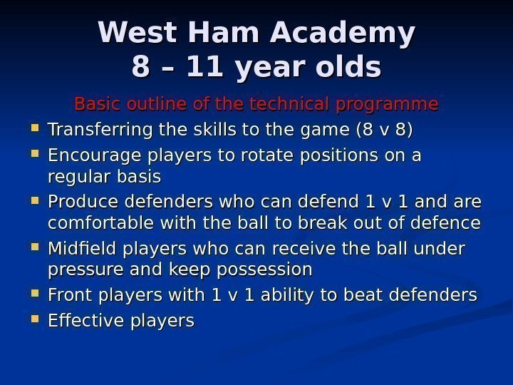 West Ham Academy 8 – 11 year olds Basic outline of the