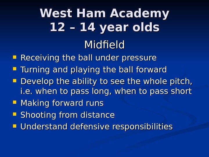 West Ham Academy 12 – 14 year olds Midfield Receiving the ball