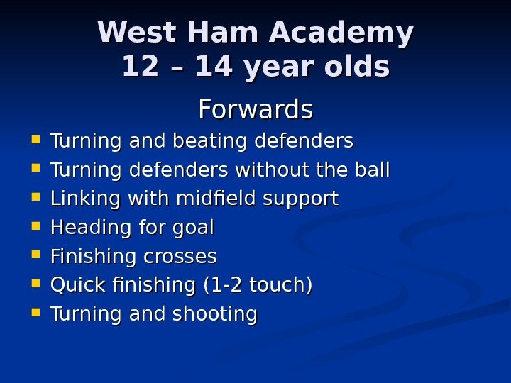 West Ham Academy 12 – 14 year olds Forwards Turning and beating