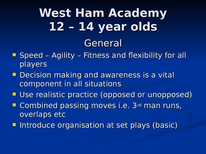 West Ham Academy 12 – 14 year olds General Speed – Agility