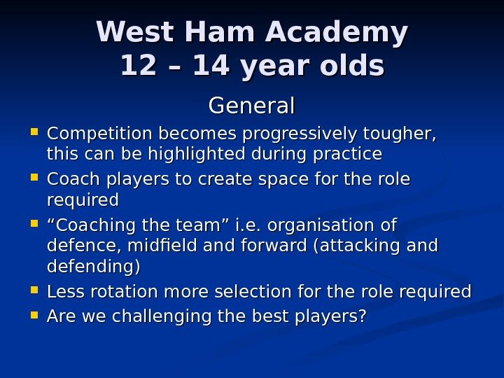 West Ham Academy 12 – 14 year olds General Competition becomes progressively