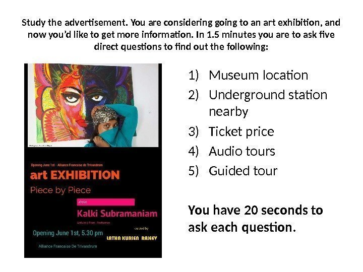 1) Museum location 2) Underground station nearby 3) Ticket price 4) Audio tours 5)