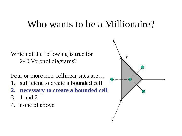 Who wants to be a Millionaire? v. Which of the following is
