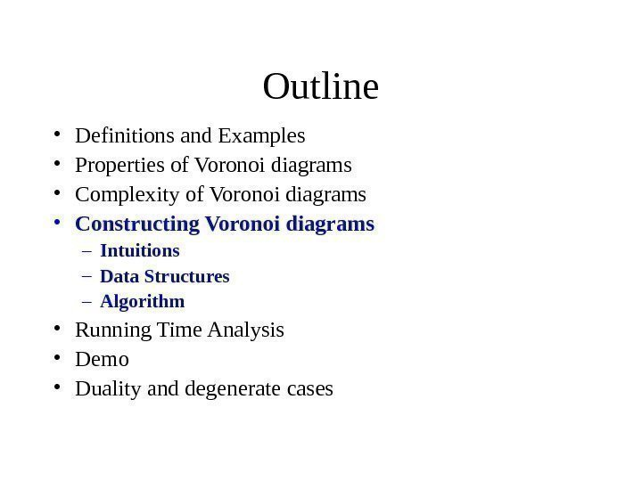 Outline • Definitions and Examples • Properties of Voronoi diagrams • Complexity
