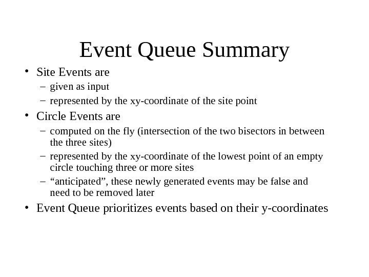 Event Queue Summary • Site Events are – given as input –
