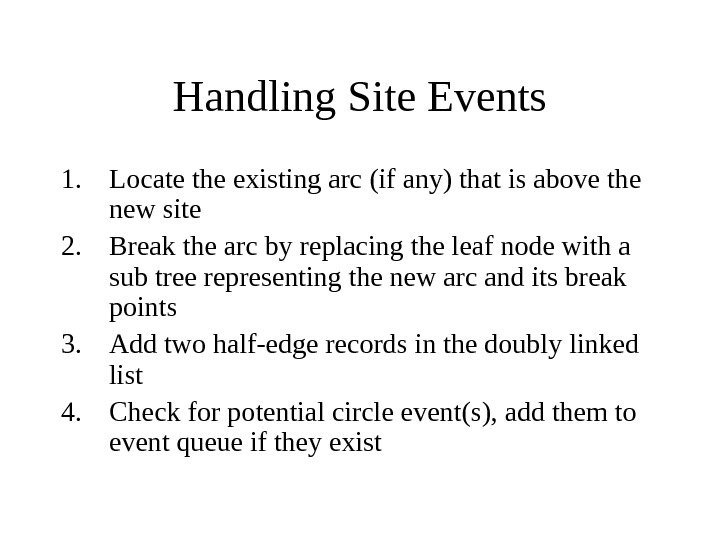 Handling Site Events 1. Locate the existing arc (if any) that is