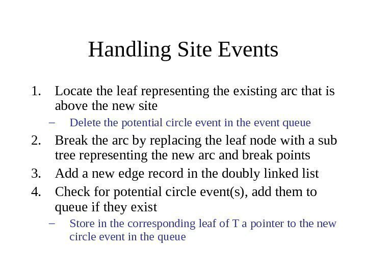 Handling Site Events 1. Locate the leaf representing the existing arc that