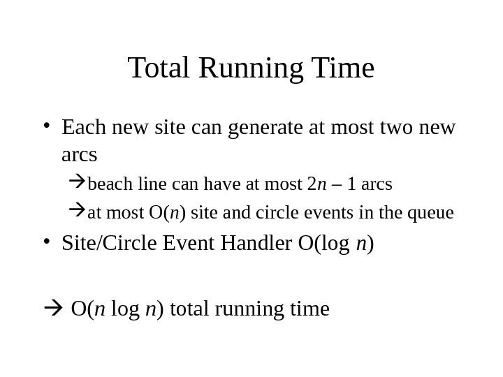 Total Running Time • Each new site can generate at most two