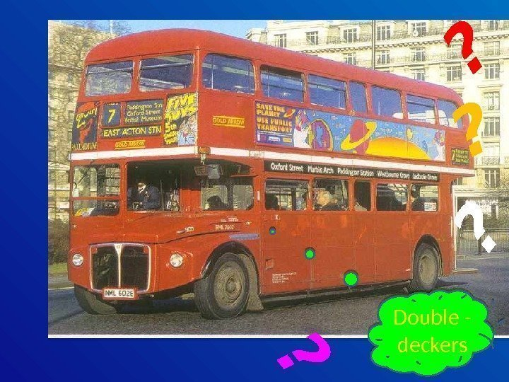 Double - deckers? ? 170 B 1618 0 A