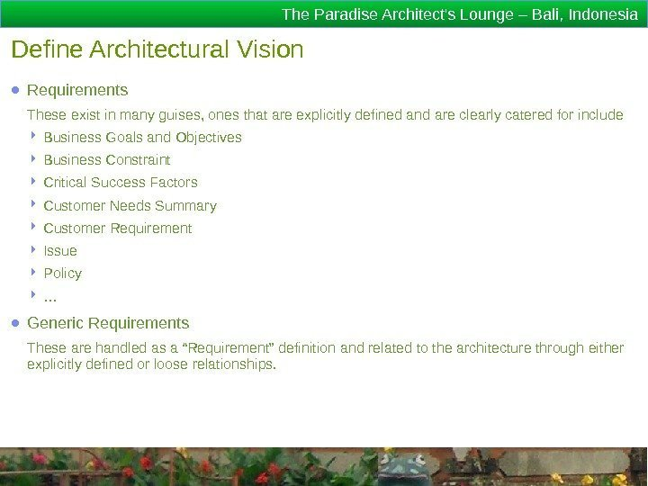 The Paradise Architect's Lounge – Bali, Indonesia Define Architectural Vision ● Requirements These exist