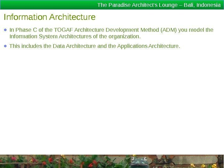 The Paradise Architect's Lounge – Bali, Indonesia Information Architecture ● In Phase C of