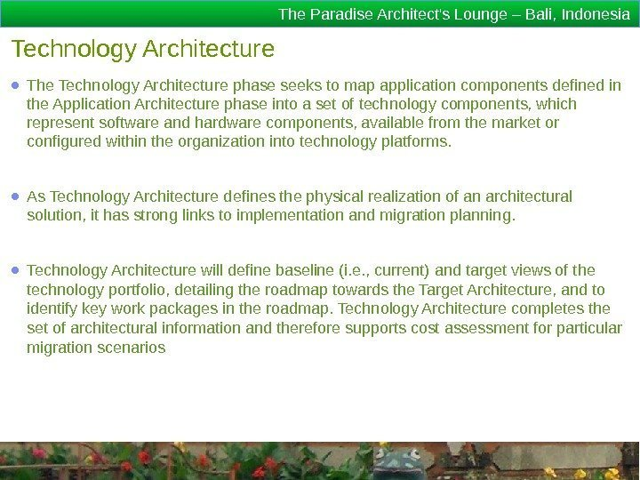 The Paradise Architect's Lounge – Bali, Indonesia Technology Architecture ● The Technology Architecture phase