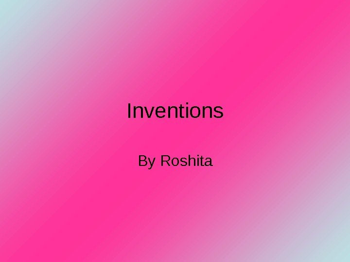 Inventions By Roshita