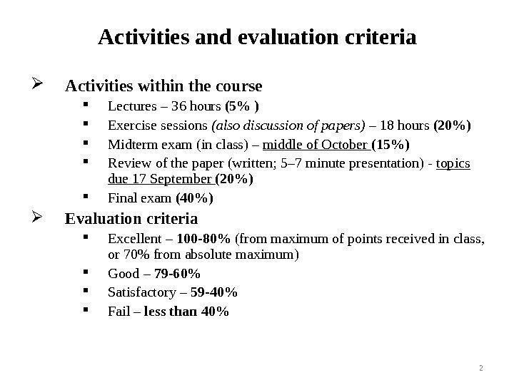 Activities and evaluation  criteria Activities within the course Lectures – 36 hours (5