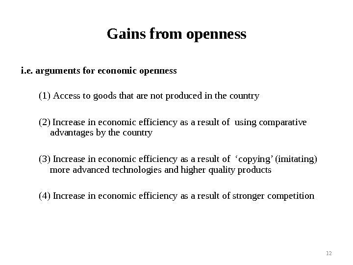 Gains from openness i. e. arguments for economic openness (1) Access to goods that