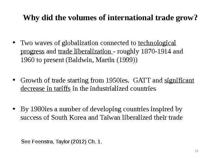 • Two waves of globalization connected to technological progress and trade liberalization -