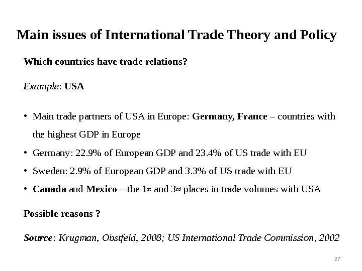 Main issues of International Trade Theory and Policy Which countries have trade relations ?