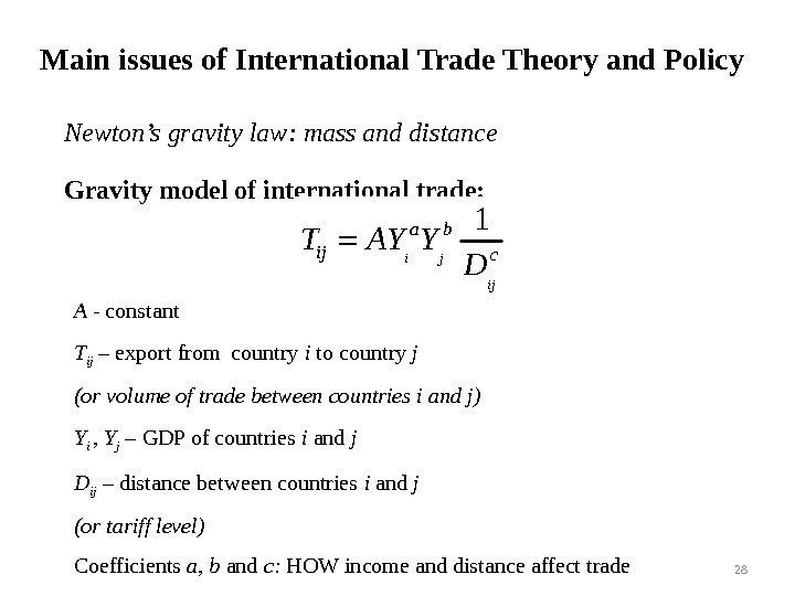 Main issues of International Trade Theory and Policy Newton's gravity law :  mass