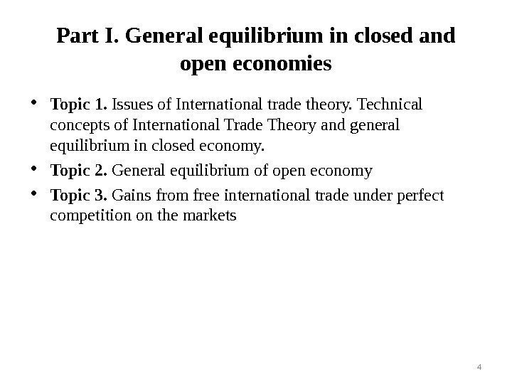 Part I. General equilibrium in closed and open economies • Topic 1.  Issues