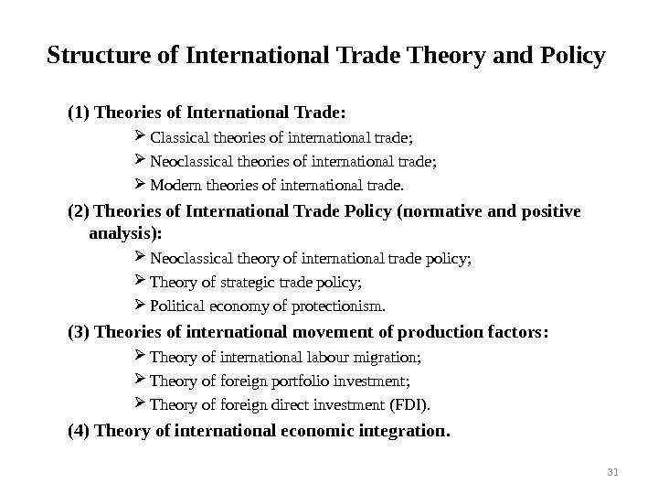 Structure of International Trade Theory and Policy (1) Theories of International Trade:  Classical