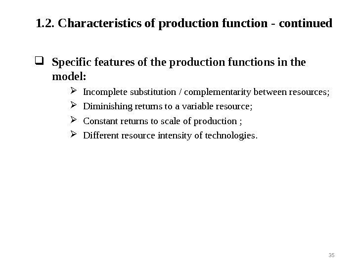 1. 2.  Characteristics of production function - continued Specific features of the production