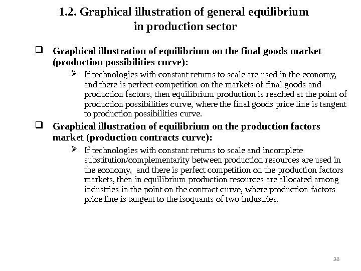 1. 2.  Graphical illustration of general equilibrium in production sector Graphical illustration of