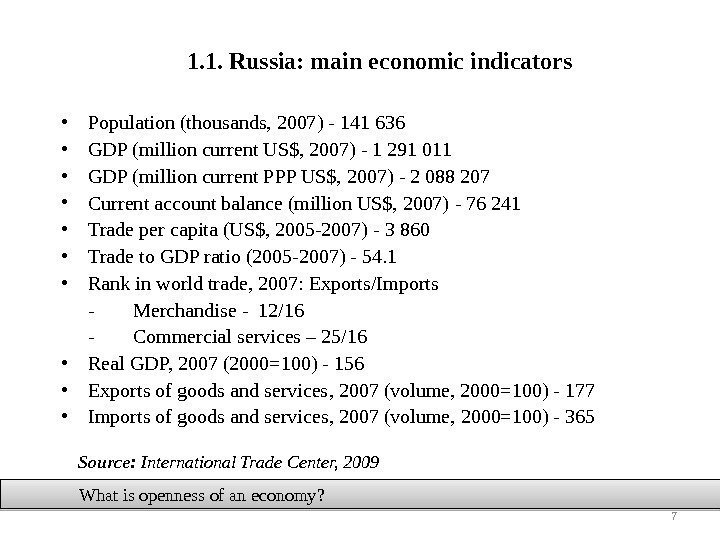 1. 1. Russia :  main economic indicators Source :  International Trade Center,