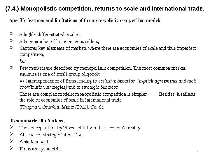 Specific features and limitations of the monopolistic competition model:  A highly differentiated product;