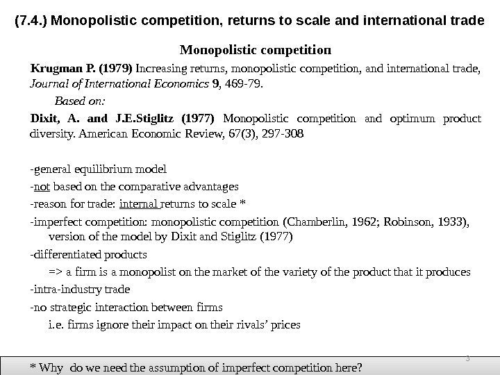 Monopolistic competition Krugman P. (1979) Increasing returns, monopolistic competition, and international trade,  Journal