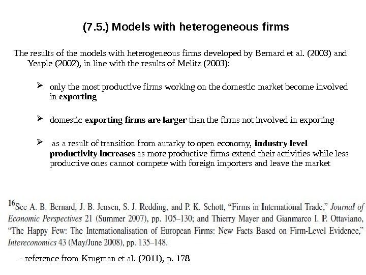 (7. 5. ) Models with heterogeneous firms The results of the models with heterogeneous