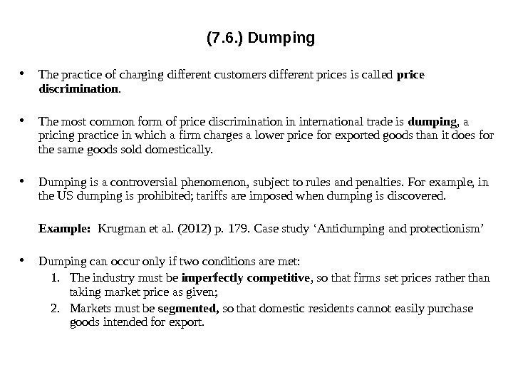 (7. 6. ) Dumping • The practice of charging different customers different prices is