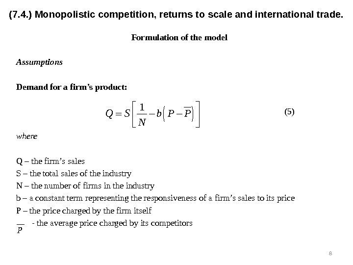 Formulation of the model Assumptions Demand for a firm's product: