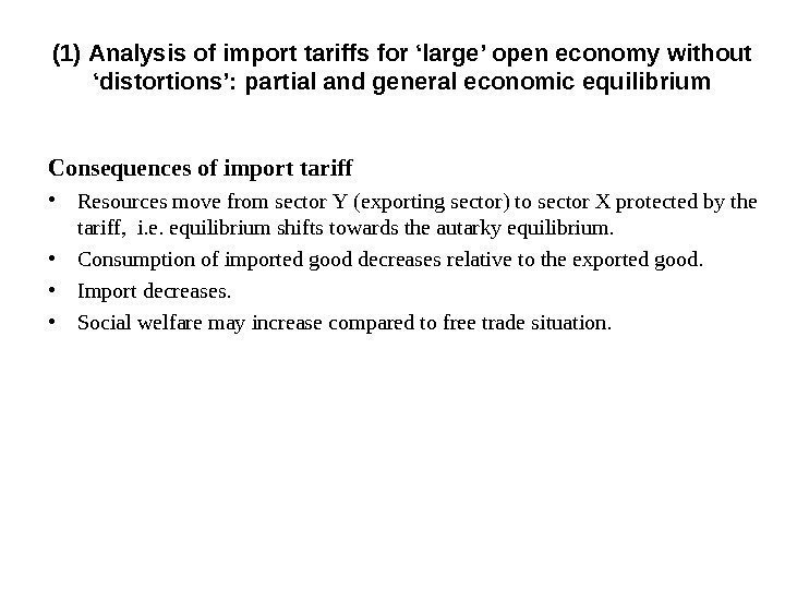 Consequences of import tariff • Resources move from sector  Y ( exporting sector