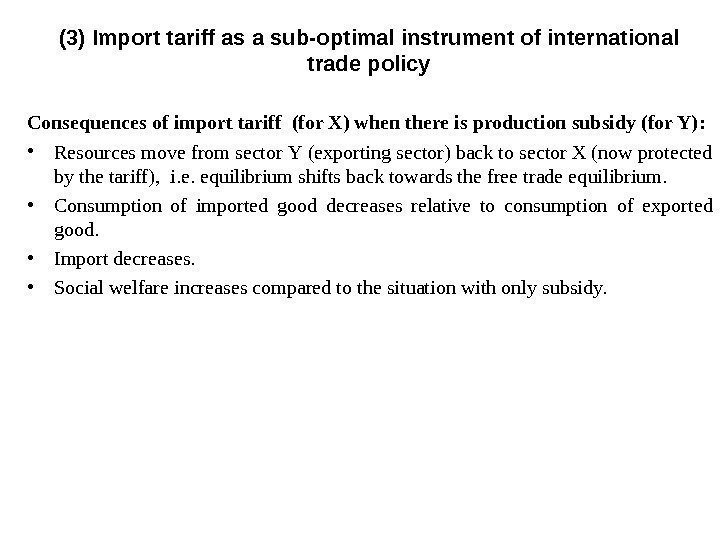 Consequences of import tariff (for X) when there is production subsidy (for Y) :